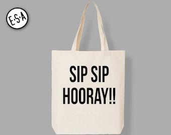 SIP SIP HOORAY. Tote.