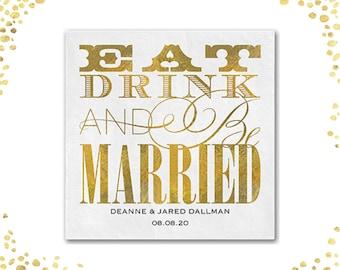 100+ Wedding Napkins Eat Drink Be Married Faux Gold Foil Cocktail Napkins Beverage Napkins Cake Napkins Custom Napkins