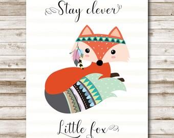 Stay Clever Little Fox Printable Woodland Animal Wall Art Fox Quote Fox Nursery Decor Nursery Wall Art Tribal Fox 5x7 8x10 11x14