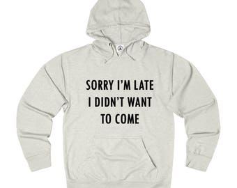 Sorry Not Sorry French Terry Hoodie