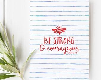 Joshua 1:9 - Be strong and courageous - Deuteronomy 31 - Scripture Art - Bible Verse - Bible verse wall art - Bible verse print - Scripture