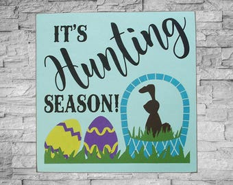 It's Hunting Season, Easter Wood Sign, Easter Decor, Easter Egg Hunt, Easter Bunny, Made To Order, Spring Sign, 12x12, Hand Painted, SKU-837