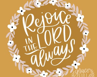 "Rejoice in the Lord Always - Philippians 4:4 - Printable Scripture Art - Instant Download - Inlcudes 8X10"" and 11X14"" sizes"