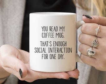 You Read My Coffee Mug | Funny Mug Gift, Coffee Mugs, Gift Ideas For Anti Social Person, Introvert, Caffeine Lover, Him or Her