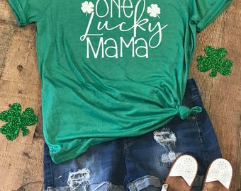 St Patricks day Shirt, One lucky Mama, St Paddy