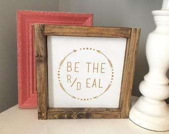 Be the real deal - gold wood sign