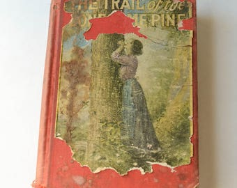 Beautiful Tattered Book, The Trail of the Lonesome Pine, 1908, Tattered Treasure, Shabby Chic
