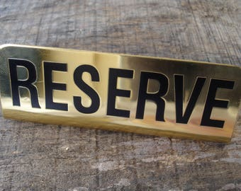 Vintage RESERVE Brass Sign/ Restaurant sign/ Table Self Standing Sign/1990s/Unused