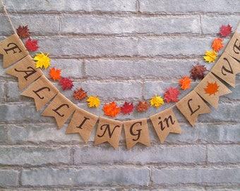 FALLING IN LOVE  Burlap banner – Fall wedding, autumn wedding, bridal shower, engagement, reception, Fall décor, Fall photo prop