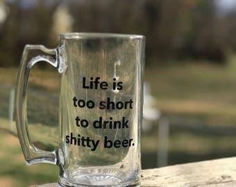 Life is too Short - Beer Mug