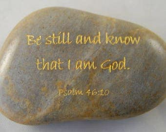 Be still and know... Psalm 46:10 Engraved Scripture River Rock