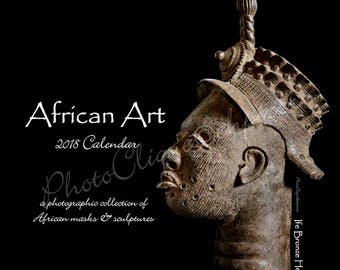 2018 African Art Monthly Calendar ~ Compact Planner 5x5 or 8x8 / Unique Collection of Images of Authentic African Masks and Sculptures