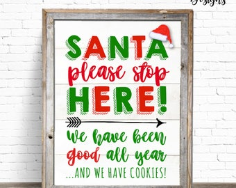 INSTANT DOWNLOAD: 8x10 Santa Please Stop Here Printable Holiday Sign