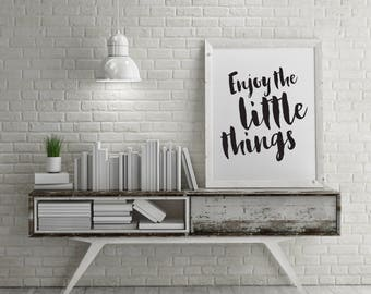 Enjoy the Little Things Print - INSTANT DOWNLOAD