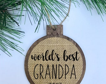 World's Best Grandpa 2017 / Grandparents Gift / Rustic / Christmas Ornament / Wood Burlap / Christmas Gift
