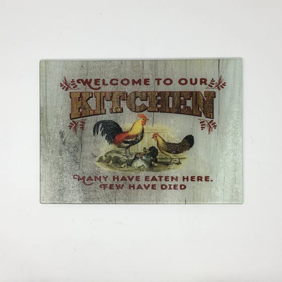 Welcome to our kitchen glass cutting board, Many have eaten here, few have died, Our chopping board, kitchen cutting board, rooster and hen