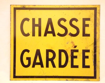 Chasse Gardée – French Vintage Sign - Private Hunting Printed metal / Only 1 available / Forest