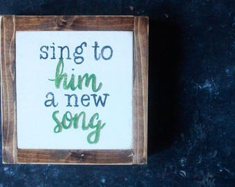 "HAND PAINTED SIGN // 8"" Sing a New Song"