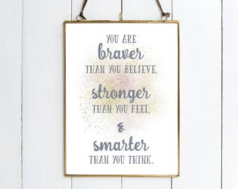 "Winnie The Pooh Quote PRINT - ""You Are Braver Than You Believe, Stronger Than You Feel & Smarter Than You Think.."" 2 Sizes Available.DISNEY."