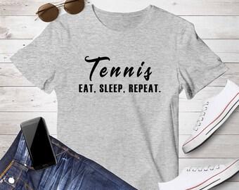 Eat Sleep Tennis Repeat Shirt, Tennis lover gift, Humor Tee, eat sleep repeat t shirt, tennis, tennis dad gift, tennis mom, coach gifts