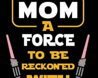 Disney Star Wars Inspired Matching Family T shirt Breast Cancer Mom Mother Survivor A Force to be Reckoned With Pink Ribbon Susan G. Komen