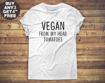 Vegan From My Head Tomatoes Shirt Crewneck Tshirt Cute Vegan Shirt Funny Tees Vegan Tshirt Funny Saying Shirt Unisex Tshirt Men Tshirt Women