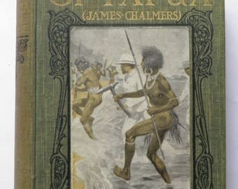 Great Heart of Papua James Chalmers WP Nairne First Edition 1913