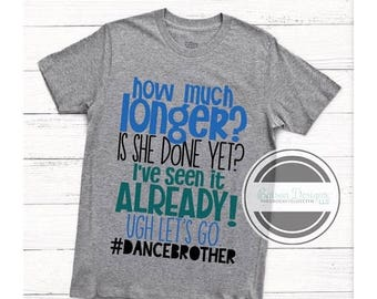 ON SALE Dance Brother Shirt | Brother of a Ballet Dancer Top | Sister's Dance Class Shirt