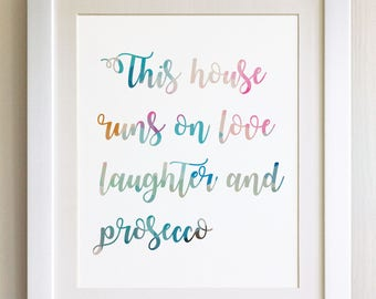 "QUOTE PRINT, This house runs on love, laughter and prosecco, *UNFRAMED* 10""x8"", Modern Geometric Design"