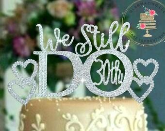 Custom 30th 0r 25th Wedding Anniversary Cake topper Set ©We Still Do vow renewal Rhinestone hearts cake decoration