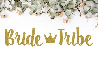 BRIDE TRIBE crown (S7) - glitter banner / bridal shower / bachelorette / party banner / decoration