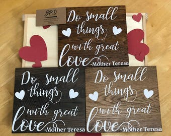 Do Small Things with Great Love - Mother Teresa | Rustic Wood Sign | Inspirational Wood Sign | Inspirational Quote | Motivational Quote