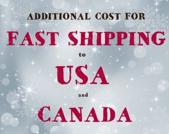 Express Shipping Additional Cost for USA and Canada.