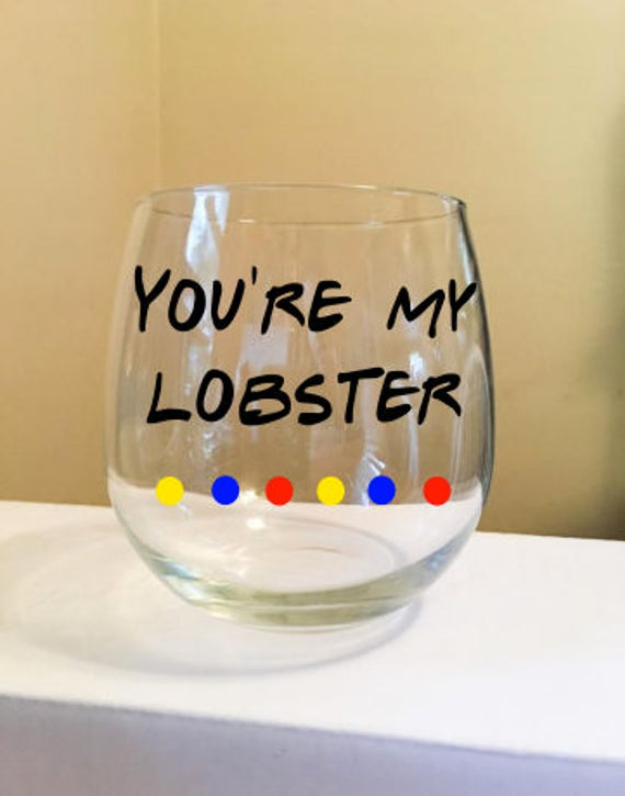 You're My Lobster Stemless Wine Glass {F.R.I.E.N.D.S.}