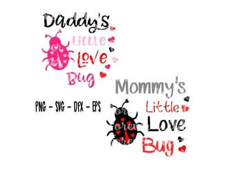 Bundle svg - Love Bug Valentine SVG - Valentine PNG - Valentine SVG - Little Love Bug - Mommys valentine svg - daddys valentine svg