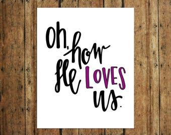 Oh, How He Loves Us   Digital Print   Calligraphy   Purple