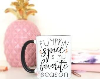 Pumpkin Spice Is My Favorite Season.Pumpkin Spice Everything.Pumpkin spice.Coffee mug.Coffee.coffee cup.fall.pumpkin.DISHWASHER SAFE