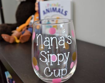 Nana's Sippy Cup // Stemless 17.5 oz Wine Glass // Gift for Nana // Gender Reveal // Baby Shower // Grandma's Sippy Cup // Gift for Grandma