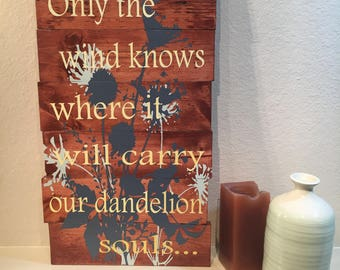 Wooden Dandelion Souls Sign