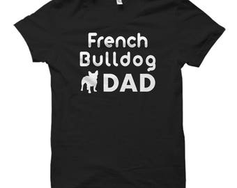 French Bulldog Dad Shirt, French Bulldog Dad Gift, Gift for French Bulldog Dad, French Bulldog Shirts, French Bulldog Gifts, Frenchie #OS662