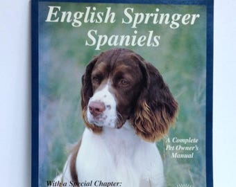 English Springer Spaniel Book Dog Training Book Puppy Advice Barron's Dog Book Dog Owner Manual Puppy Accessory Hunting Dog Spaniel Resource