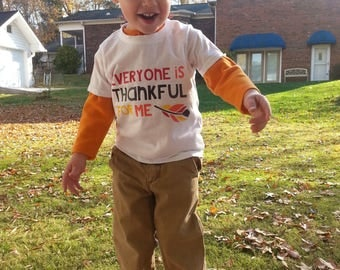 Everyone is Thankful for Me Shirt | Thanksgiving Shirt for Boys | Thanksgiving Shirt for Toddler Boy | Thanksgiving Onesie Boy |Thankful Boy