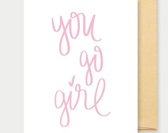 You Go Girl Card, A2 Greeting Card, Card For Her, Boss Lady, Inspirational, Girl Boss, Motivational, Encouragement Card, Pink Notecard