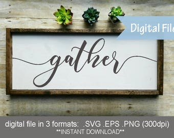 SVG gather sign  / farmhouse style svg for Cricut / farmhouse style gather / DIY gather stencil / gather eps / dining room sign