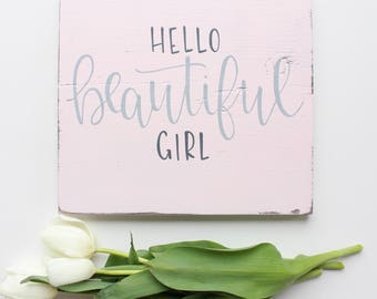 """Hand Lettered """"Hello Beautiful Girl"""" Wood Sign"""