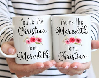Youre my person mug, you're the christina to my meredith, you're the meredith to my christina, tv show