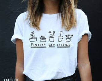 Plants Are Friends T- Shirt- Unisex- Plant Lovers- Hipster-Farmer- Tumblr