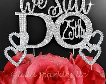 """We Still Do """"25th"""" in gorgeous silver crystal rhinestone cake topper plus 2 hearts made with crystal rhinestones"""