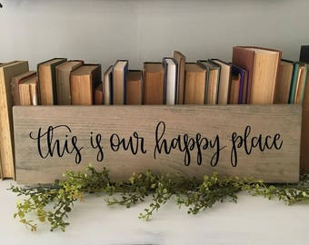 This Is Our Happy Place - Wood Sign