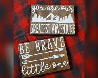 You are my greatest adventure -mountain trees - Be brave little one - arrows - Pair of woodland nursery signs - Wood Sign